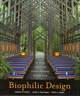 Biophilic Design: The Theory, Science, and Practice of Bringing Buildings to Life (2008).