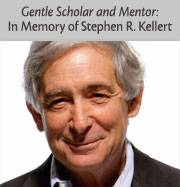 Gentle Scholar and Mentor: In Memory of Stephen R. Kellert