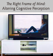 The Right Frame of Mind: Altering Cognitive Perception