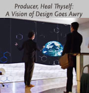 Producer, Heal Thyself: A Vision of Design Goes Awry